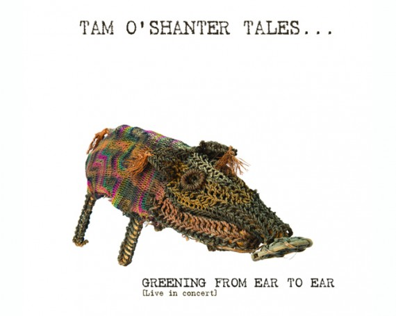 Greening From Ear To Ear – Tam O'Shanter Tales